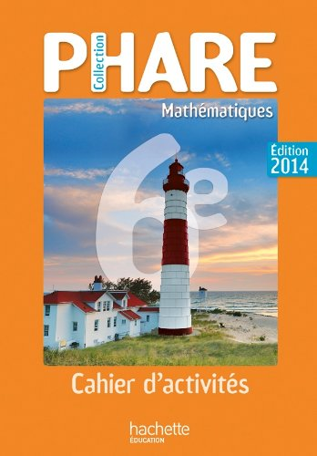Phare Mathematiques 6e Ed 2014 cahier