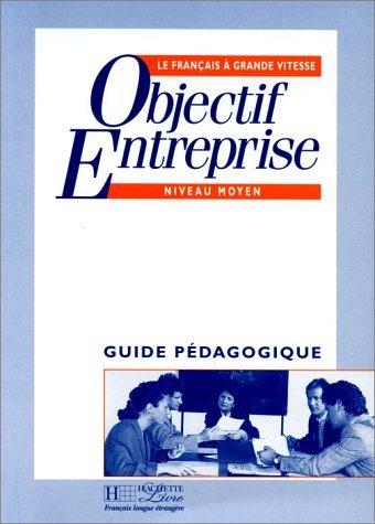 Objectif Entreprise Niveau 2 Guide pedagogique