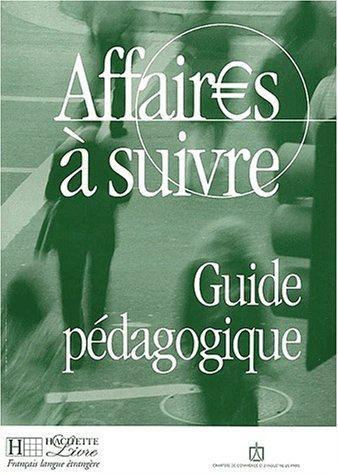 Affaires a suivre Guide pedagogique