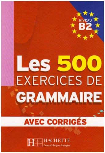 500 Exercices Grammaire B2 Livre + corriges