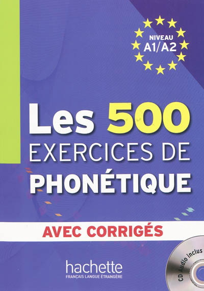 500 Exercices Phonetique A1/A2 Livre + corriges + CD