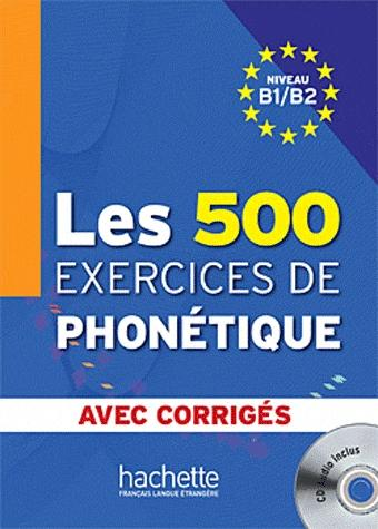 500 Exercices Phonetique B1/B2 Livre + corriges + CD
