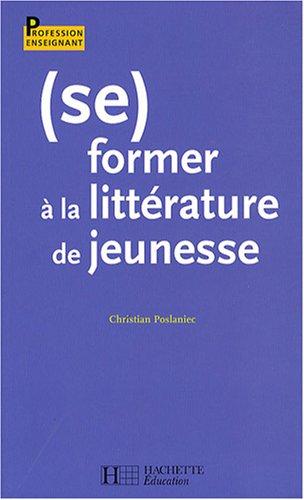 (Se) former a la litterature de jeunesse