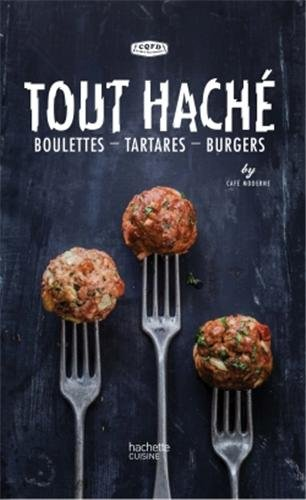 Tout hache : boulettes, tartares, burgers ***