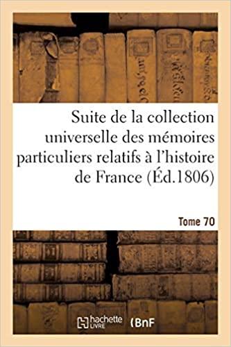 Suite de la collection universelle des mémoires relatifs à l'histoire de France (Éd.1806)