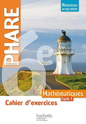 Phare Mathematiques 6e Ed 2016 cahier