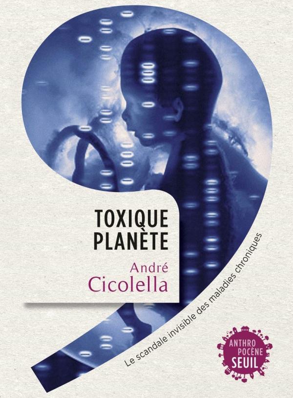 Toxique planete : le scandale invisible des maladies chroniques