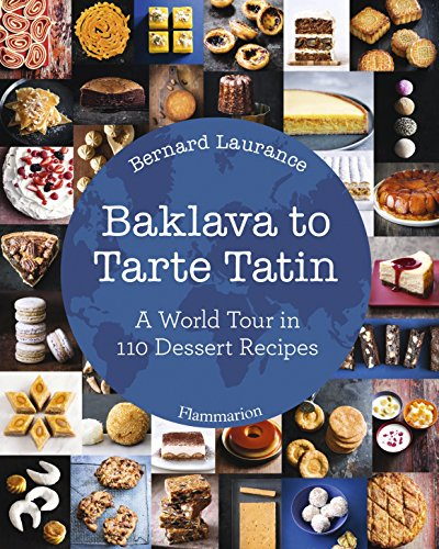 Baklava to tarte tatin : a world tour in 110 dessert recipes