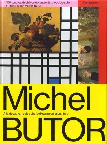 105 oeuvres decisives de la peinture occidentale montrees par Michel Butor