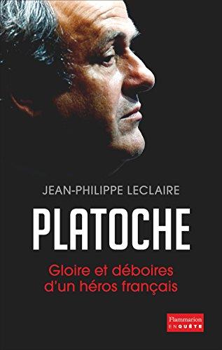 Platoche : gloire et deboires d'un heros francais