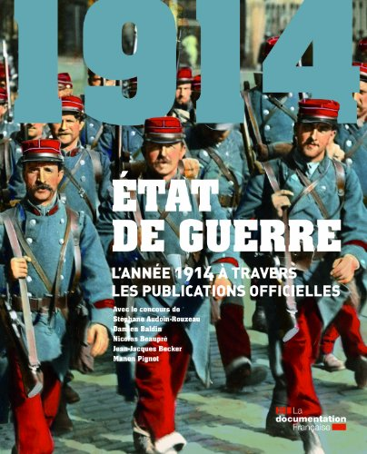 Etat de guerre : l'annee 1914 a travers les officielles publications