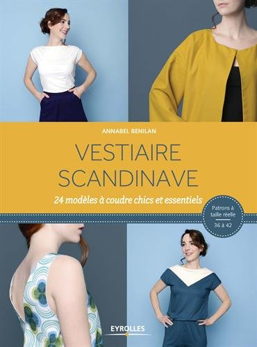 Vestiaire scandinave : 24 modeles a coudre chics et essentiels