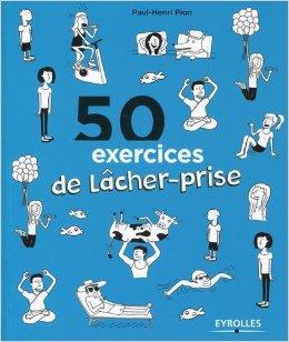 50 exercices pour lacher-prise