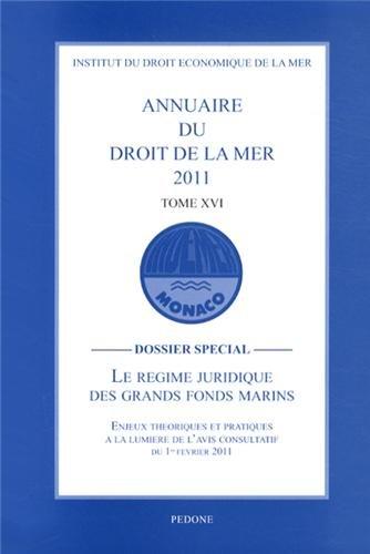 Annuaire du droit de la mer 2011: Tome 16, Le regime juridique des grands fonds marins