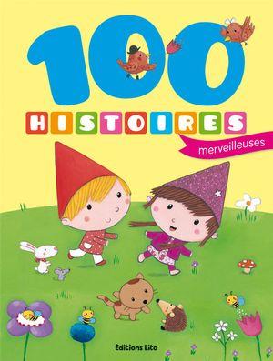 100 Histoires Merveilleuses - Des 2 ans