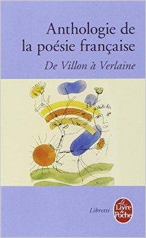 Anthologie de la poesie francaise de Villon a Verlaine