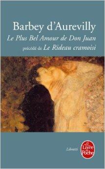 Le plus bel amour de Don Juan, suivi de Le rideau cramoisi