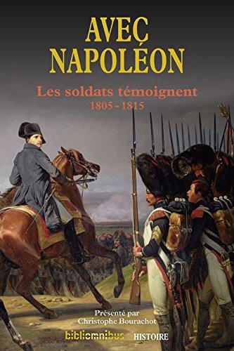 Avec Napoleon : les soldats temoignent : 1805-1815