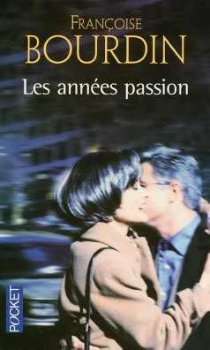 Annees Passion: Le roman d'une femme libre