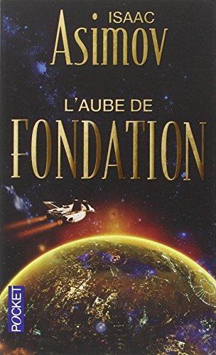 Cycle de la Fondation, Tome 2 : L'aube de Fondation