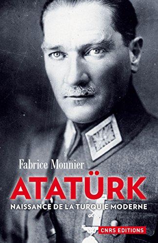 Ataturk : naissance de la Turquie moderne