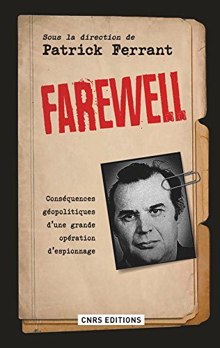 Farewell : consequences geopolitiques d'une grande operation d'espionnage