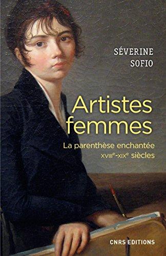 Artistes femmes : la parenthese enchantee : XVIIIe-XIXe siecles