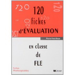 120 Fiches d'evaluation en classe de FLE photocopiables