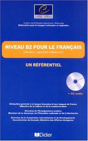Niveau B2 pour le Francais / un referentiel Livre + CD audio