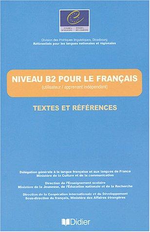 Niveau B2 pour le Francais / textes et references Livre