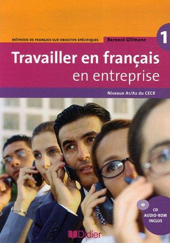 Travailler en francais «en entreprise» A1/A2 Livre + CD audio-rom