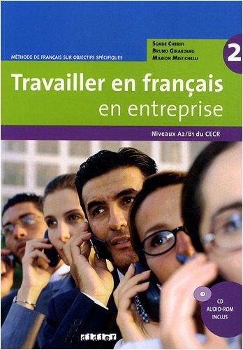 Travailler en francais «en entreprise» A2/B1 Livre + CD audio rom
