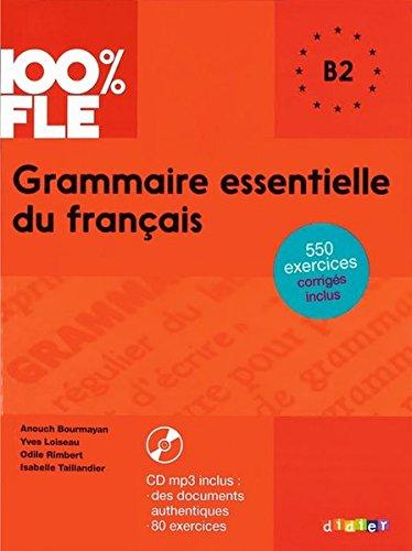 100%FLE   Grammaire essentielle du francais B2 - livre + CD ***
