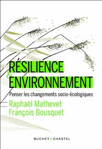 Resilience & environnement : penser les changements socio-ecologiques