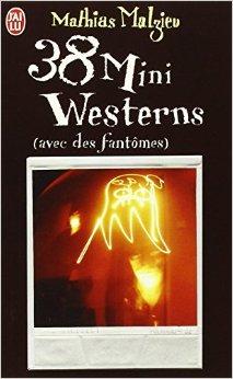 38 mini westerns (avec des fantomes)