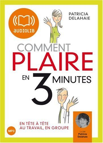 Comment plaire en 3 minutes ? (Delahaie), CD MP3