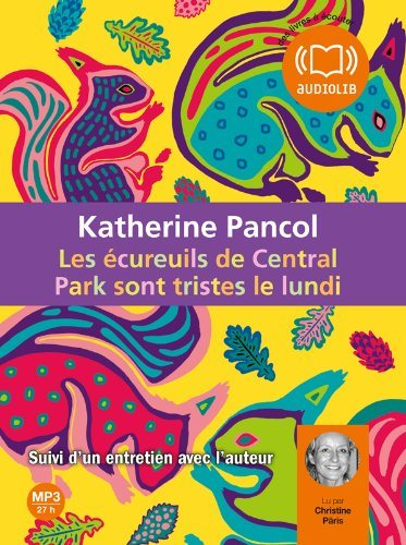 Les Ecureuils De Central Park Sont Tristes Le Lundi 1 Audio CD (Pancol)