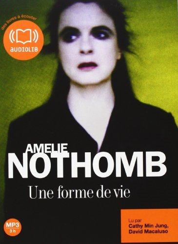 Une Forme De Vie 1 Audio CD (Nothomb)