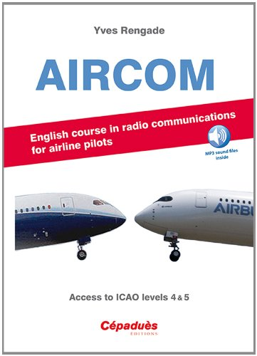 AIRCOM - English course in radio communications for airlines pilots - Access to ICAO levels 4 & 5 - MP3 sound files inside