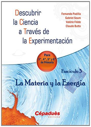 Descubrir la ciencia a traves de la experimentacion : para 3a, 4a, 5a y 6a de primaria, Vol. 3. La m