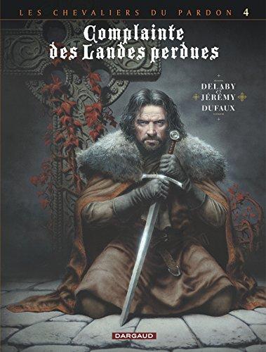 Complainte des landes perdues. Les chevaliers du Pardon, Vol. 4. Sill Valt
