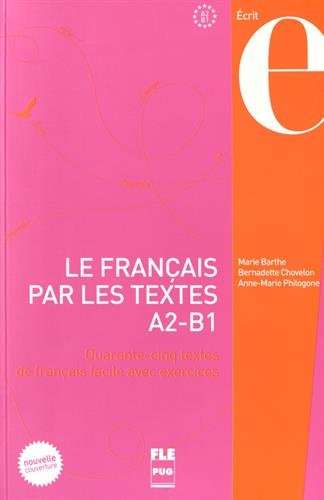 Le Francais par les textes: Volume 1