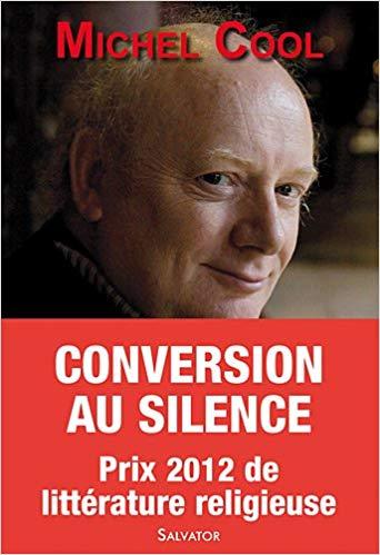 Conversion au silence. Itineraire spirituel d'un journaliste