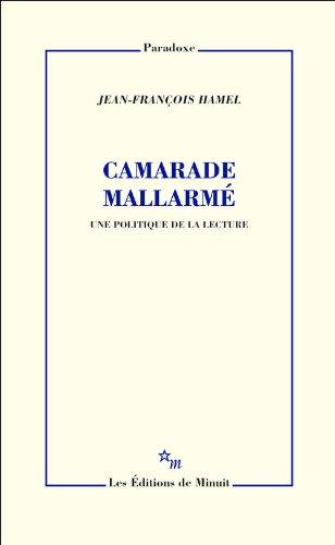 Camarade Mallarme : une politique de la lecture