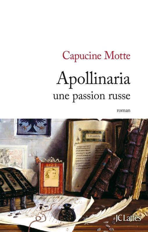 Apollinaria : une passion russe