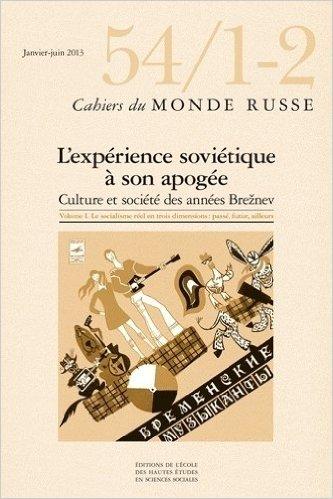 Cahiers du Monde russe, N° 54/1-2, Janvier-juin 2013 : L'experience sovietique а son apogee : Cultur