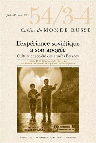 Cahiers du Monde russe, N° 54/3-4: L'experience sovietique а son apogee : Culture et societe des ann