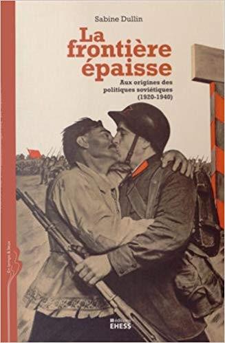 La frontiere epaisse : aux origines des politiques sovietiques, 1920-1940