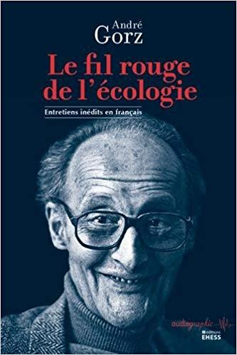 Le fil rouge de l'ecologie : entretiens inedits en francais