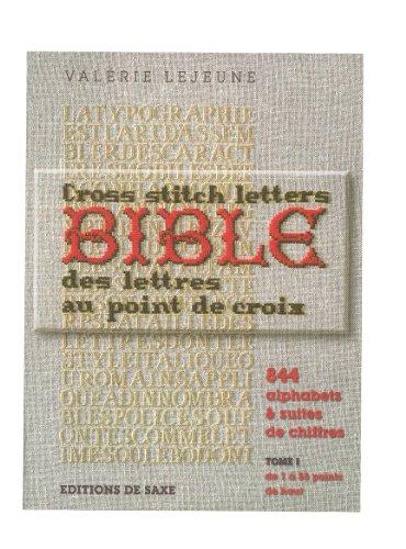 La bible des lettres au point de croix : 844 alphabets